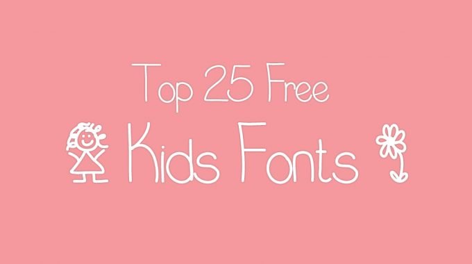 Cool Fonts 25 Free Kids To Download