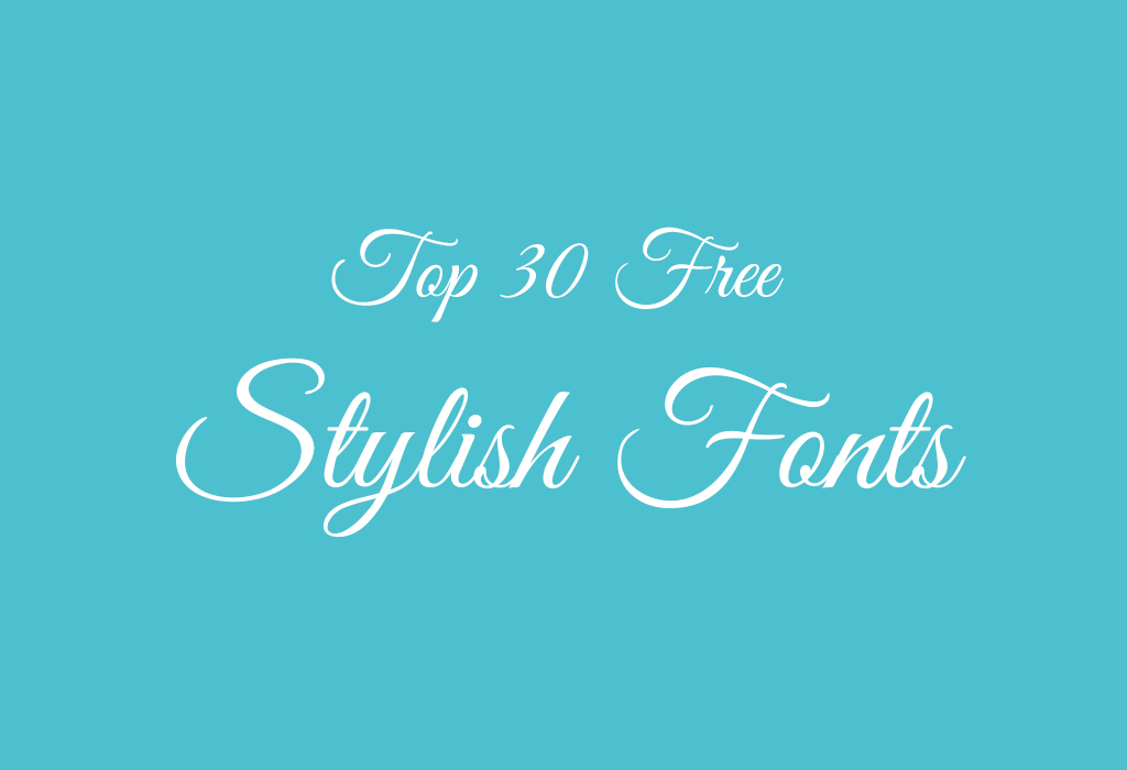 Cool Fonts Top 30 Free Stylish To Download