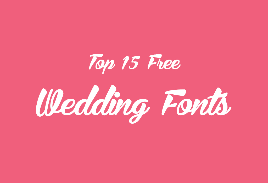 Top 15 Free Wedding Fonts to Design Great Invitation Card